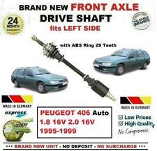 FOR PEUGEOT 406 Auto 1.8 16V 2.0 16V 1995-1999 NEW FRONT AXLE LEFT DRIVESHAFT