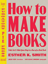 USED (GD) How to Make Books: Fold, Cut & Stitch Your Way to a One-of-a-Kind Book