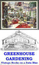 Greenhouses & Greenhouse Gardening A Collection 17 Vintage Books on a Data Disc