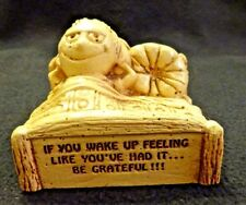 Paula W-377 Statue 1976 If you wake up feeling like you've ad it…Be Grateful!