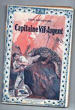 Capitaine Vif-Argent. BOUSSENARD. Tallandier Voyages lointains  1929. Populaire