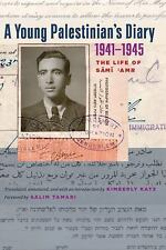 A Young Palestinian's Diary, 1941-1945: The Life Of Sami 'amr (jamal And Rani...