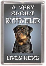 "Rottweiler Dog Fridge Magnet ""A VERY SPOILT ROTTWEILER LIVES HERE"""