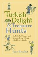 Turkish Delight & Treasure Hunts: Delightful Treats and Games from-ExLibrary