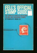 Fell's Official Stamp Guide - Franklin R. Bruns, Jr. - Copyrights 1951 and 1961