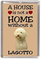 """Lagotto Dog Fridge Magnet """"A HOUSE IS NOT A HOME"""" by Starprint"""