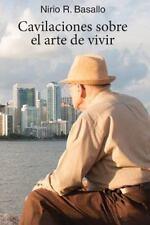 Cavilaciones sobre el arte de vivir (Spanish Edition)