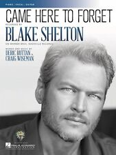 Came Here to Forget Sheet Music Piano Vocal Book Blake Shelton NEW 000171140