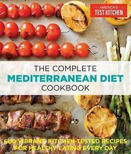 The Complete Mediterranean Diet Cookbook : 600 Vibrant, Kitchen-Tested Recipes f