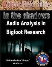 Bigfoot Field Guide - Audio Analysis in Bigfoot Research: Bigfoot Field Guide -