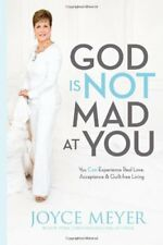 God Is Not Mad at You: You Can Experience Real Lov