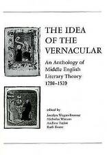 Idea Of Vernacular: An Anthology of Middle English Literary Theory, 1280-1520