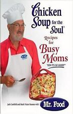 Chicken Soup for the Soul: Chicken Soup for the Soul Recipes for Busy Moms by Mr