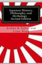 Japanese History, Philosophy and Mythology - Second Edition : An Overview of.