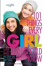 Faithgirlz: 101 Things Every Girl Should Know : Expert Advice on Stuff Big...