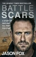 Battle Scars - A Story of War and All That Follows by Jason FOX (NEW)