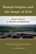 Human Origins and the Image of God : Essays in Honor of J. Wentzel Van...