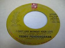 Soul 45 TEDDY PENDERGRASS I Can't Live Without Your Love on Philadelphia