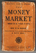 THE MONEY MARKET. WHAT IS IT WHAT IT DOES ANS HOW IT IS MANAGED. 1873. 3RD ED.