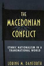 NEW The Macedonian Conflict by Loring M. Danforth