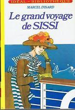 LE GRAND VOYAGE DE SISSI (D'Issard)