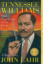 Tennessee Williams: Mad Pilgrimage of the Flesh by Lahr, John -Paperback