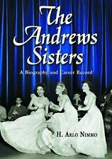 The Andrews Sisters: A Biography and Career Record, H. Arlo Nimmo, Good Book