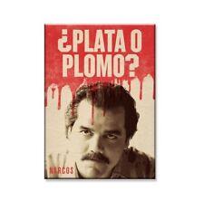 Narcos magnet Plata o Plomo ? magnet 94006