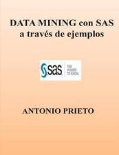 DATA MINING con SAS a Traves de Ejemplos by Antonio Prieto (2012, Paperback)