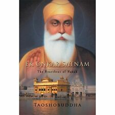 Ek Onkar Satnam: The Heartbeat of Nanak (Paperback or Softback)