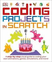 Coding Projects in Scratch: A Step-by-Step Visual Guide to Coding Your Own Anima