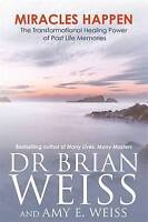Miracles Happen by Dr Brian Weiss NEW
