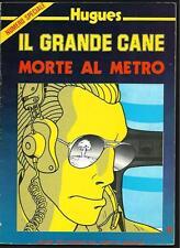 Hugues : Il grande cane / Morte al metro