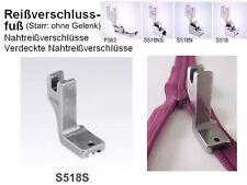 Reißverschlussfuß für NAHTREIßVERSCHLUß, STARR: extra OHNE Gelenk; S518S !