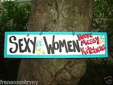 SEXY WOMAN HAVE MESSY KITCHENS - SILLY FUNNY SARCASTIC COUNTRY SIGNS PLAQUES