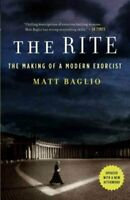 Rite : The Making of a Modern Exorcist, Paperback by Baglio, Matt, Brand New,...