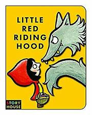 Little Red Riding Hood (Story House Board Books) by Bernette Ford, Tom Knight