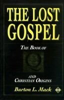 The Lost Gospel: Book of Q and Christian Origins by Mack, Burton L. 1852305517
