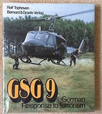 GSG 9. GERMAN RESPONSE TO TERRORISM by Rolf Tophoven Hardcover