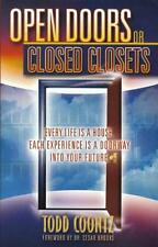 Open Doors or Closed Doors (Every Life Is A House