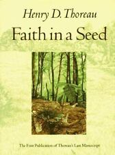 Faith in a Seed: The Dispersion Of Seeds And Other Late Natural History Writing