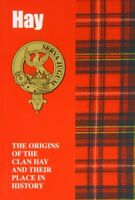 Hay The Origins of the Clan Hay and Their Place in History Scottish Clan Mini-
