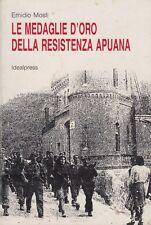 Mosti Emidio Le medaglie d'oro della resistenza apuana 1985 Massa Carrara
