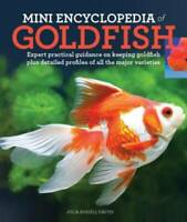 Mini Encyclopedia of Goldfish: Expert Practical Guidance on Keeping Goldf - GOOD