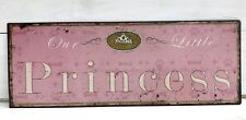 Blechschild Our little Princess rosa Schild Metall Blech Vintage Shabby Stil