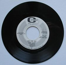 """Vinyle 45T Terry Knight   """"Come home, baby"""" - DJ copy"""