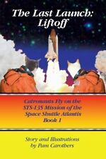 The Last Launch: Liftoff: Catronauts Fly on the Sts-135 Mission of the Space Shu