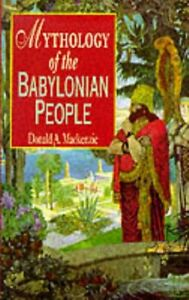Mythology Of The Babylonian People by Mackenzie, Donald A Paperback Book The