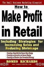 How to Make Profit in Retail by Romeo Richards (2013, Paperback)