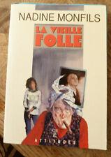 NADINE MONFILS LA VIEILLE FOLLE ED. CLAUDE LEFRANCQ ENVOI 1991